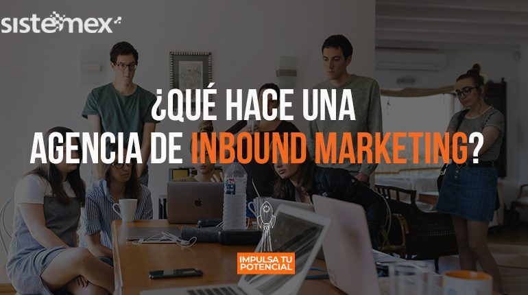 una agencia de inbound marketing