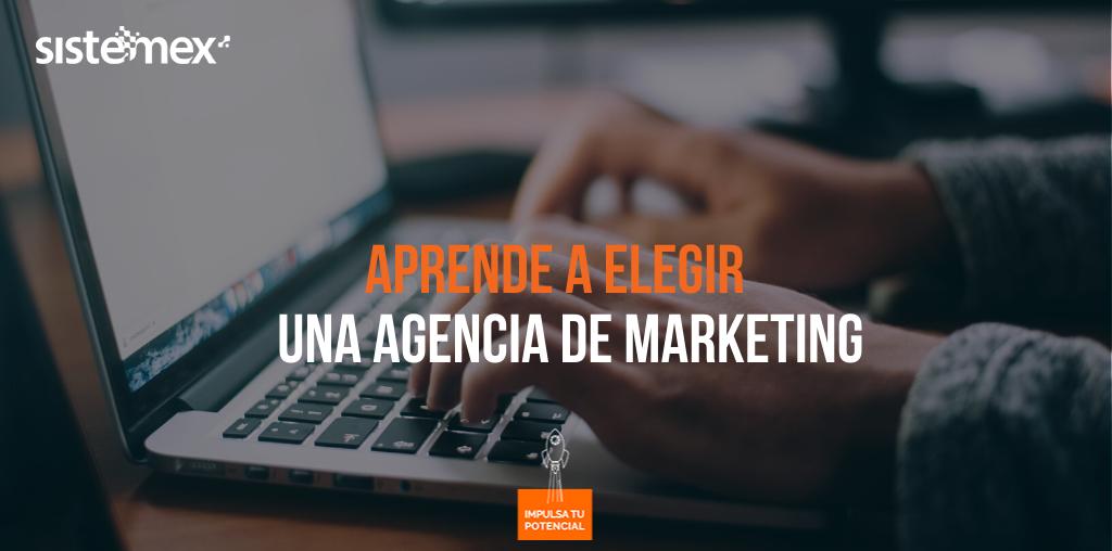 Aprende a elegir una agencia de marketing |