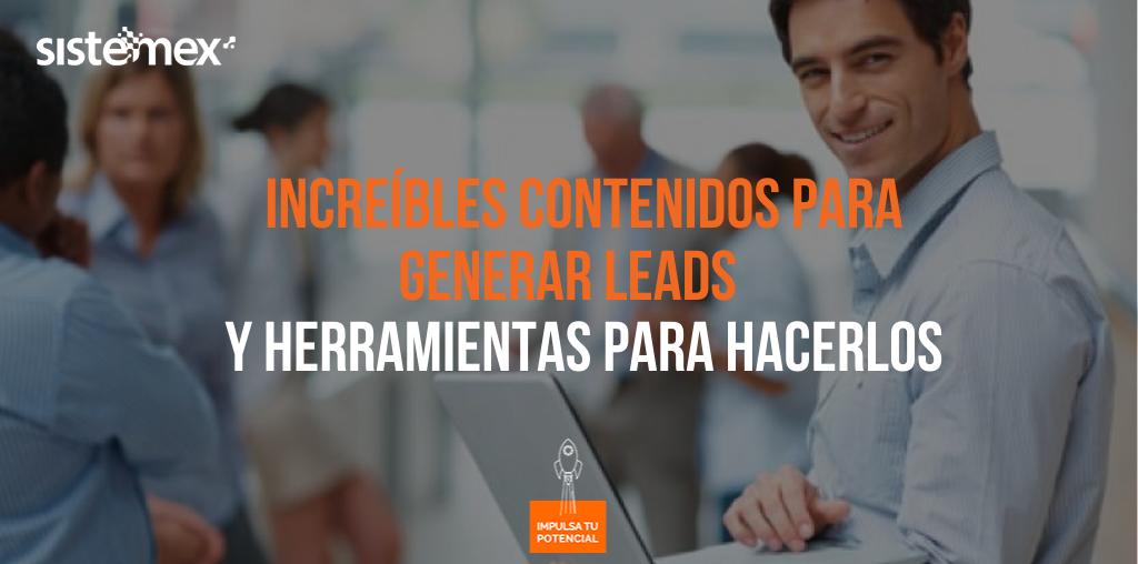 Increíbles contenidos para generar leads y herramientas para hacerlos