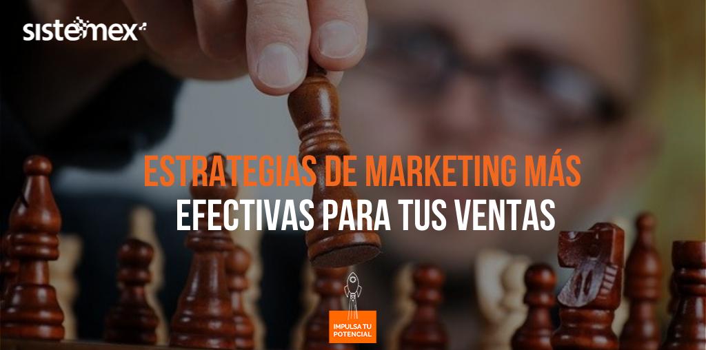 estrategias de marketing más efectivas para tus ventas